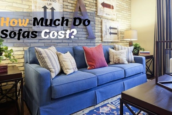 How Much Do Sofas Cost?