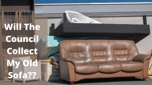 Will the Council collect my old Sofa